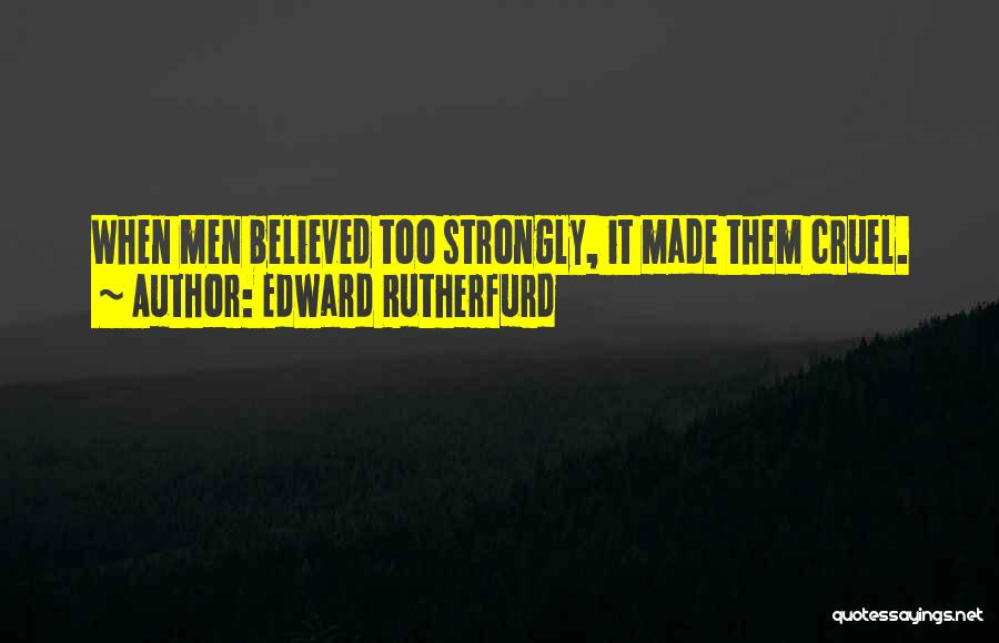 Edward Rutherfurd Quotes 1446491