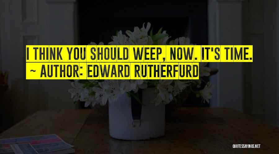 Edward Rutherfurd Quotes 1738909