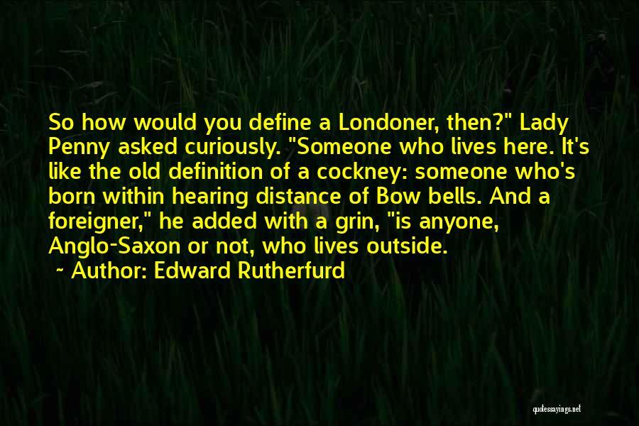 Edward Rutherfurd Quotes 1869995
