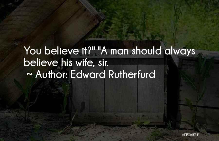Edward Rutherfurd Quotes 1961812