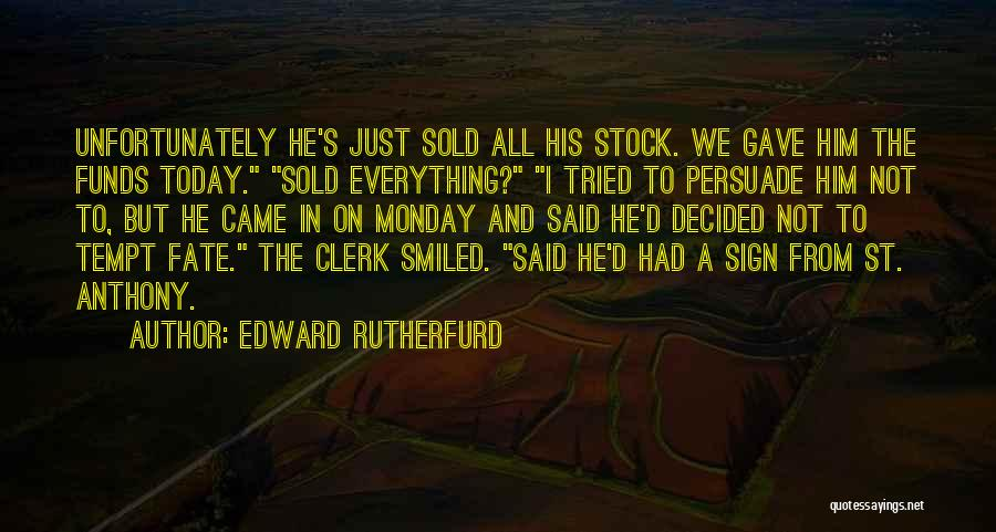 Edward Rutherfurd Quotes 2055715