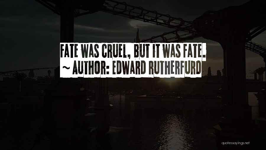 Edward Rutherfurd Quotes 405840