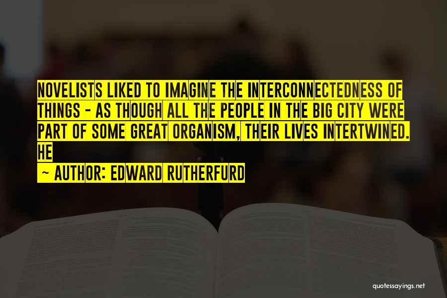 Edward Rutherfurd Quotes 507007