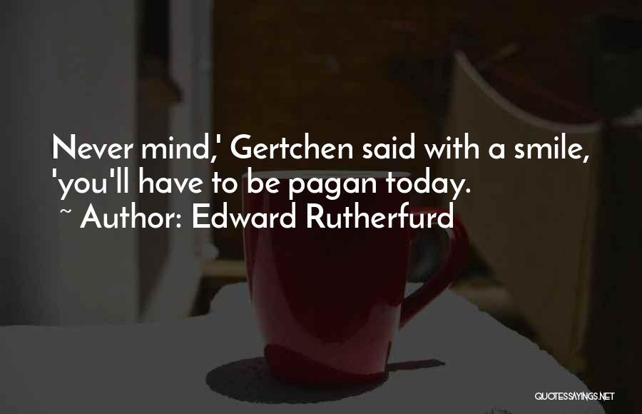 Edward Rutherfurd Quotes 876124