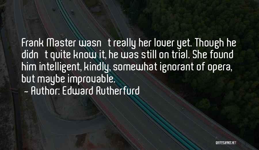 Edward Rutherfurd Quotes 971770