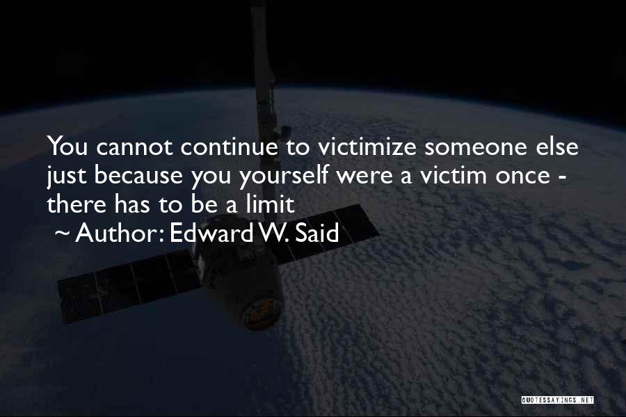 Edward Said Colonialism Quotes By Edward W. Said