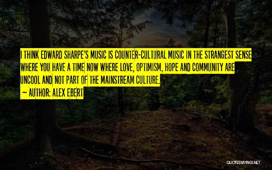 Edward Sharpe Love Quotes By Alex Ebert