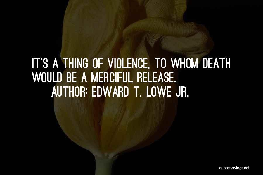 Edward T. Lowe Jr. Quotes 1036940