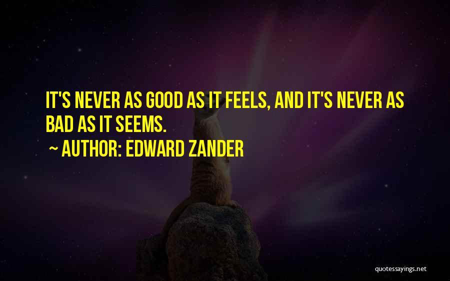 Edward Zander Quotes 743146