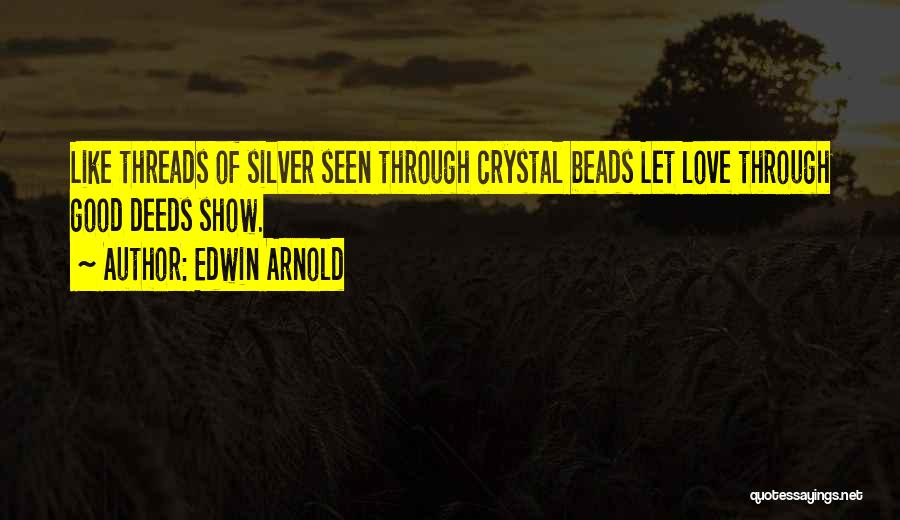 Edwin Arnold Quotes 1517823