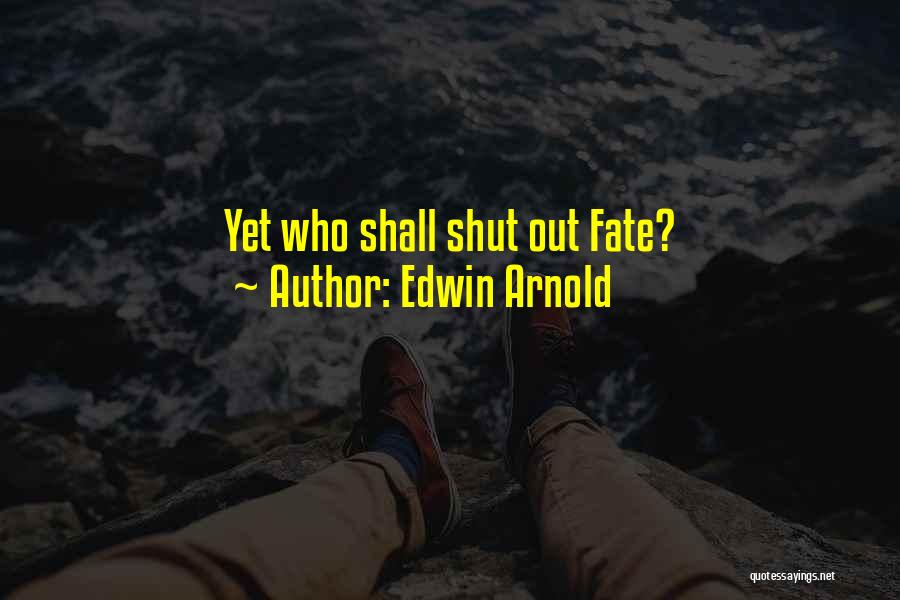 Edwin Arnold Quotes 2184159