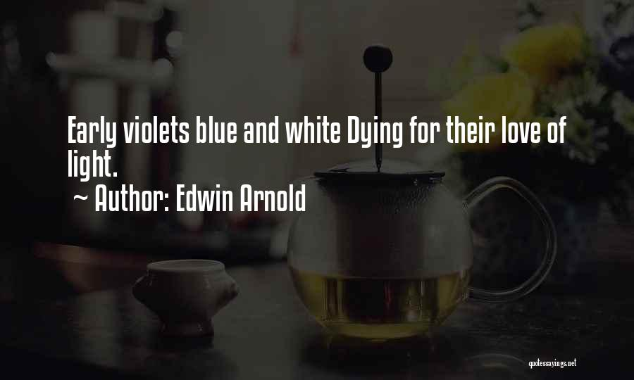 Edwin Arnold Quotes 2207642