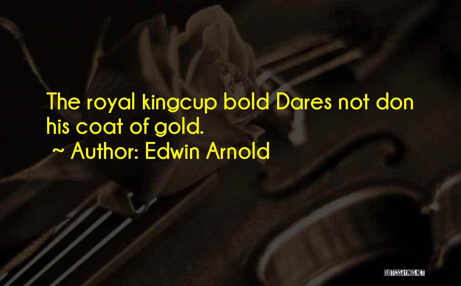 Edwin Arnold Quotes 315333