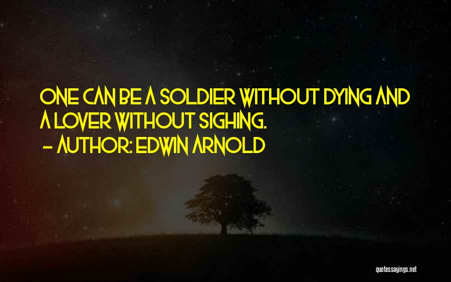 Edwin Arnold Quotes 356277