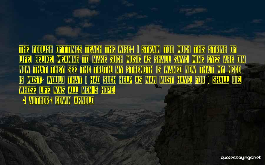 Edwin Arnold Quotes 356445