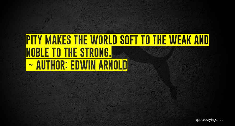 Edwin Arnold Quotes 611487