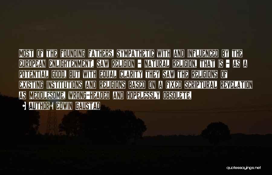 Edwin Gaustad Quotes 2131551