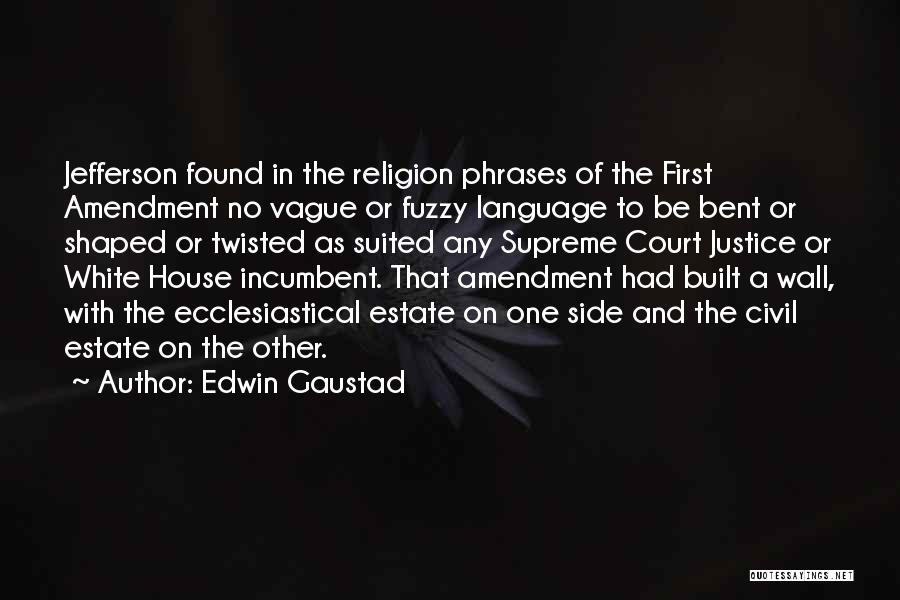 Edwin Gaustad Quotes 387897