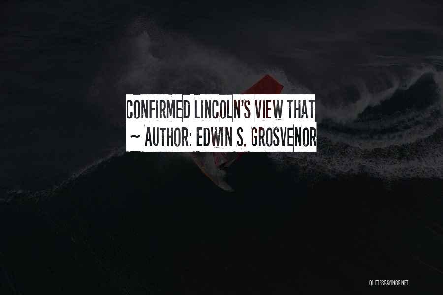 Edwin S. Grosvenor Quotes 460480