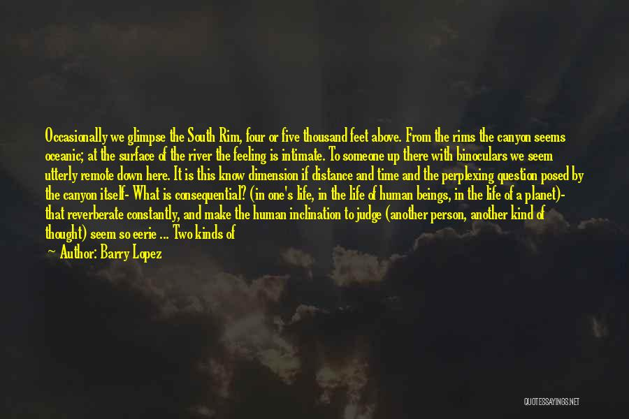 Eerie Nature Quotes By Barry Lopez