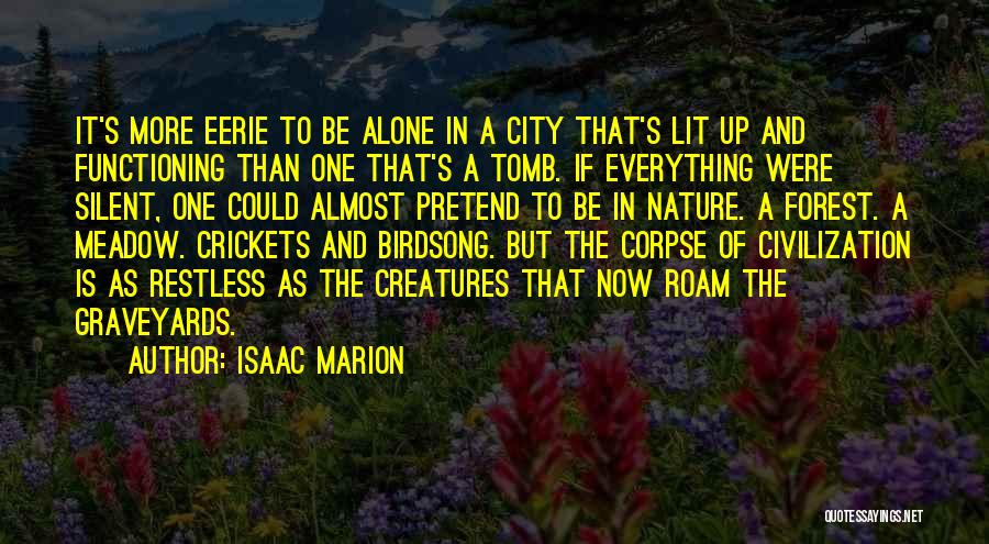 Eerie Nature Quotes By Isaac Marion
