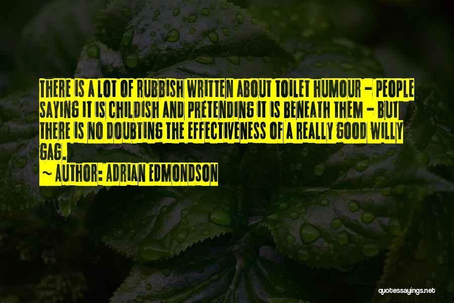 Effectiveness Quotes By Adrian Edmondson