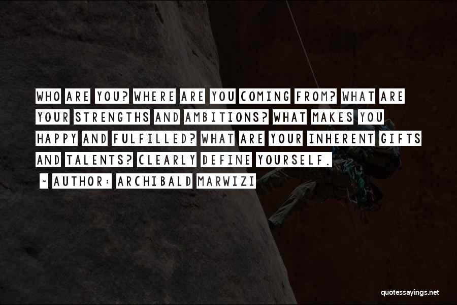 Effectiveness Quotes By Archibald Marwizi