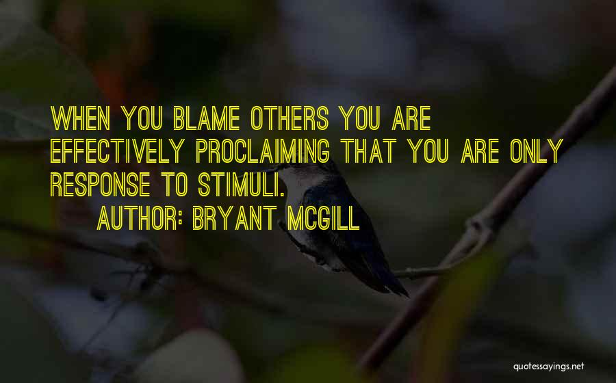Effectiveness Quotes By Bryant McGill
