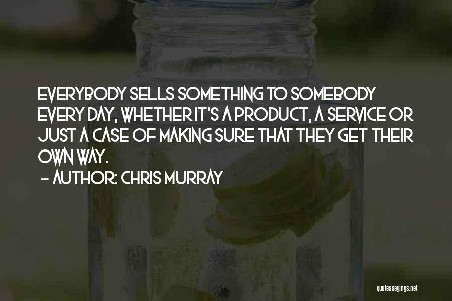 Effectiveness Quotes By Chris Murray