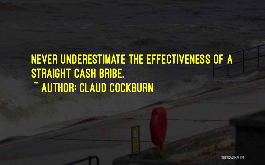 Effectiveness Quotes By Claud Cockburn