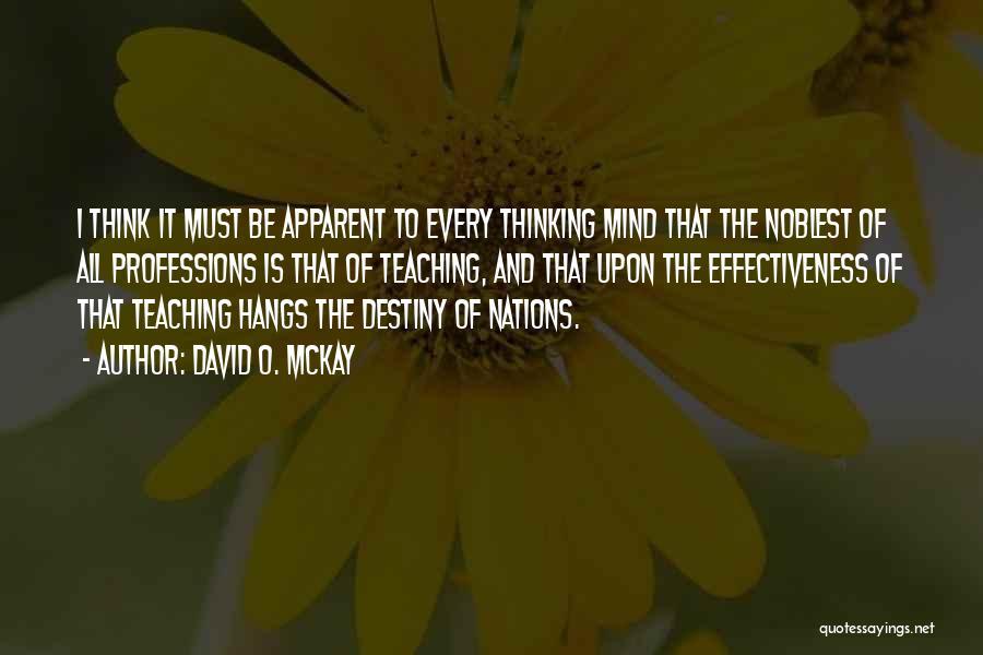 Effectiveness Quotes By David O. McKay