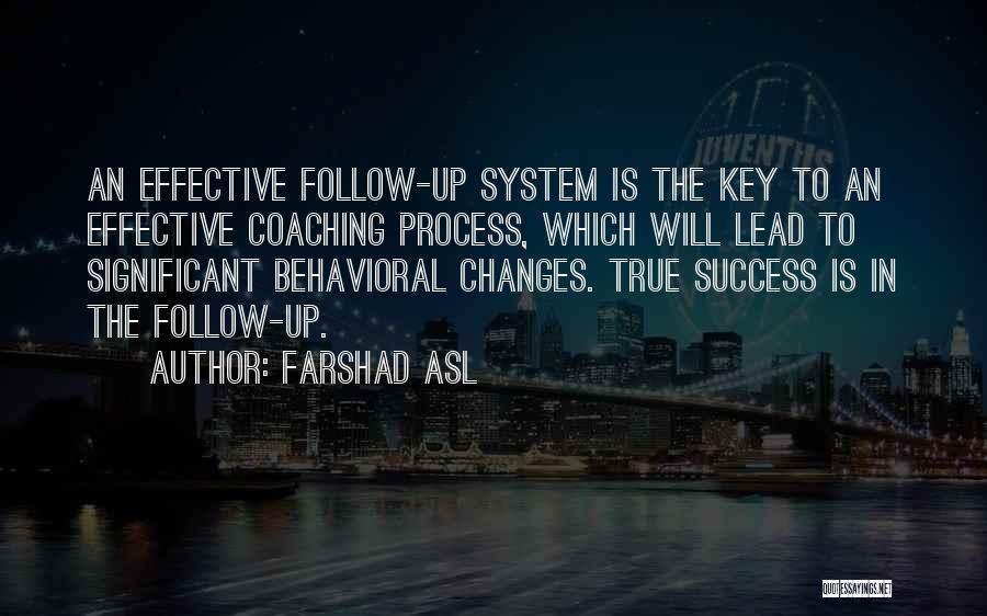 Effectiveness Quotes By Farshad Asl