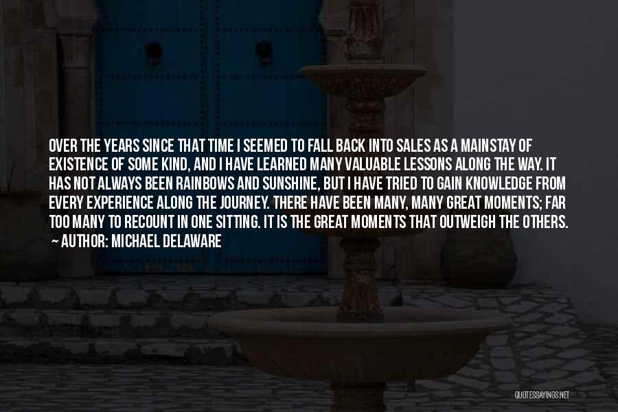 Effectiveness Quotes By Michael Delaware