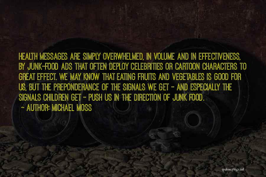 Effectiveness Quotes By Michael Moss