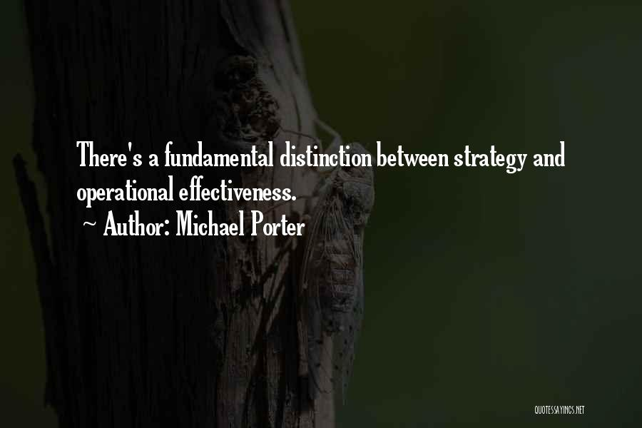 Effectiveness Quotes By Michael Porter