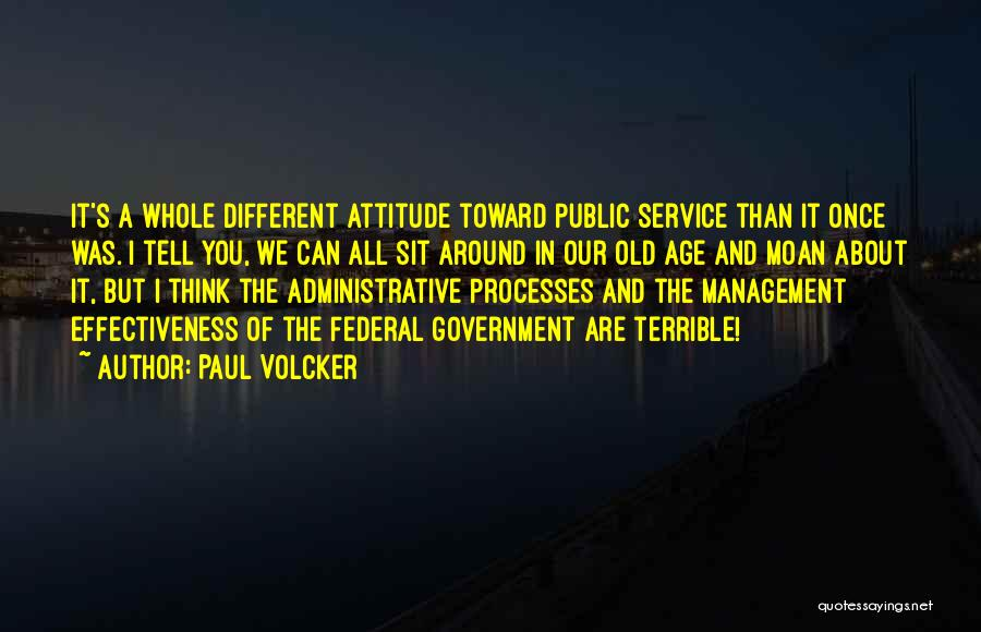 Effectiveness Quotes By Paul Volcker