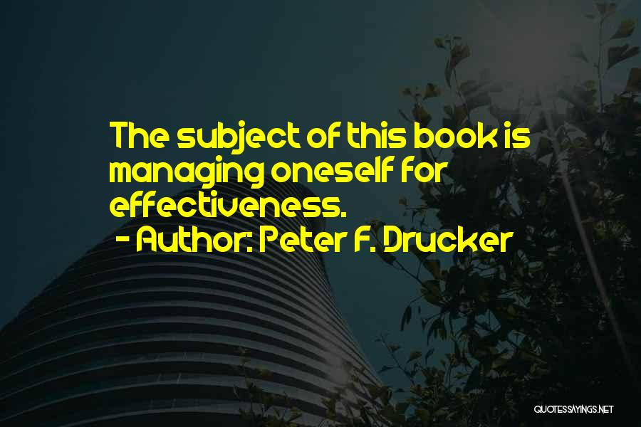 Effectiveness Quotes By Peter F. Drucker