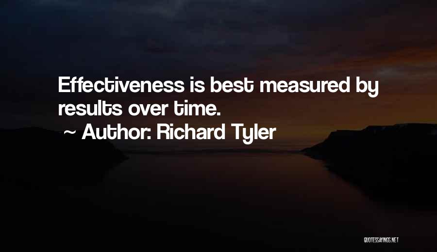 Effectiveness Quotes By Richard Tyler