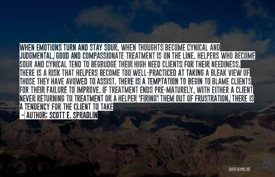 Effectiveness Quotes By Scott E. Spradlin