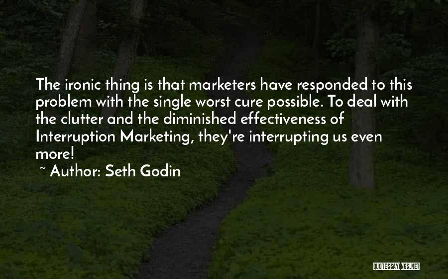 Effectiveness Quotes By Seth Godin