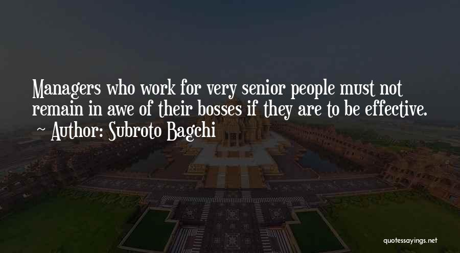 Effectiveness Quotes By Subroto Bagchi