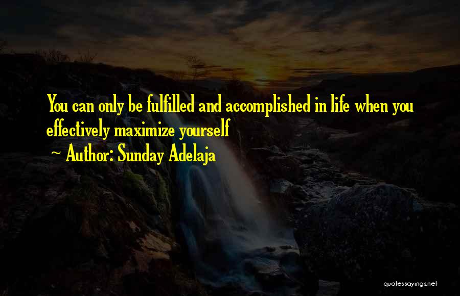 Effectiveness Quotes By Sunday Adelaja