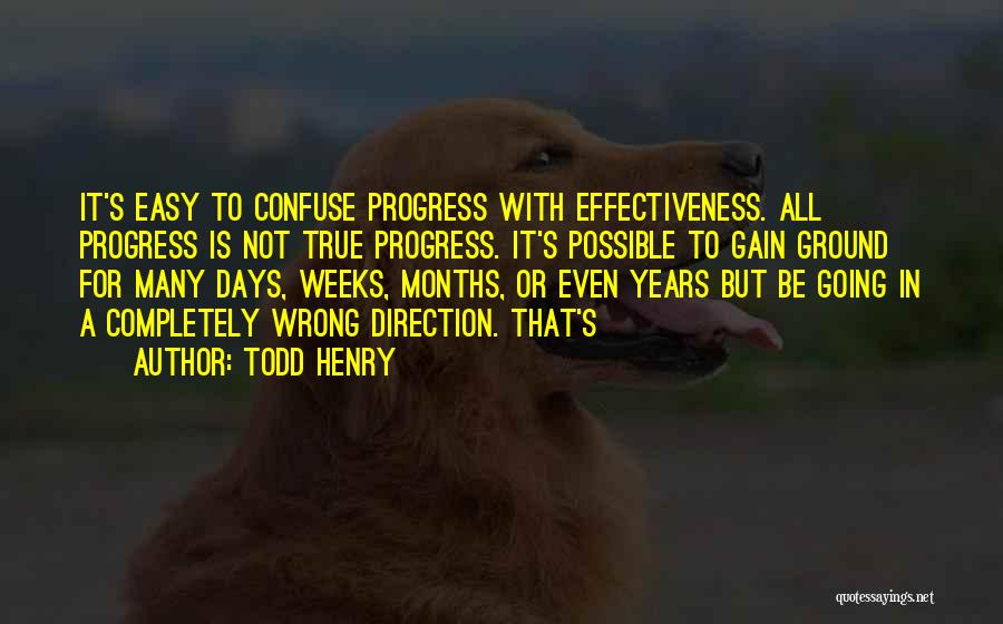 Effectiveness Quotes By Todd Henry