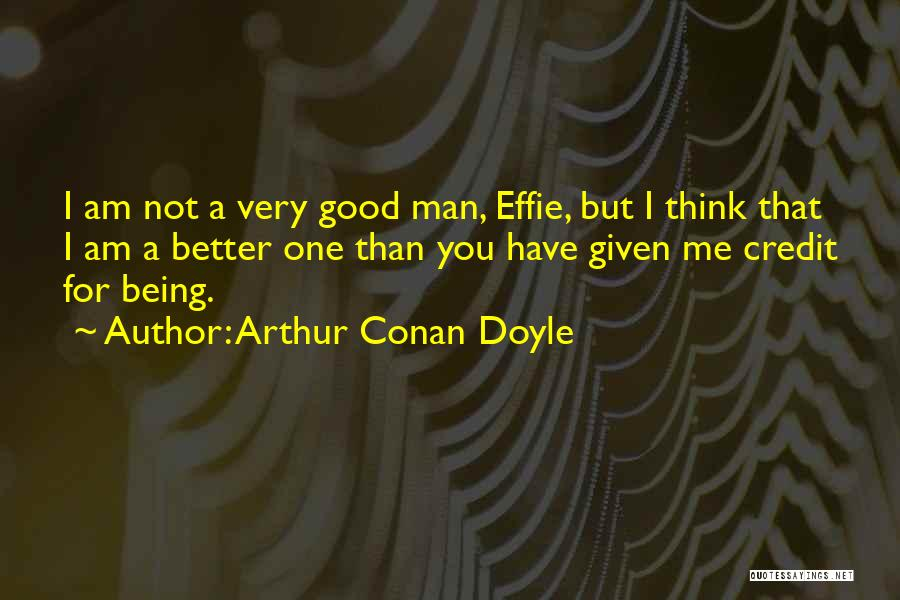 Effie Quotes By Arthur Conan Doyle