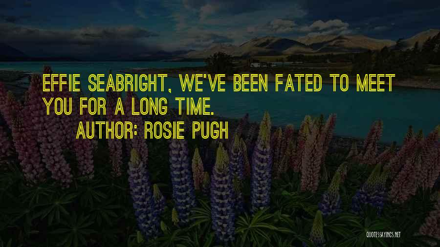 Effie Quotes By Rosie Pugh