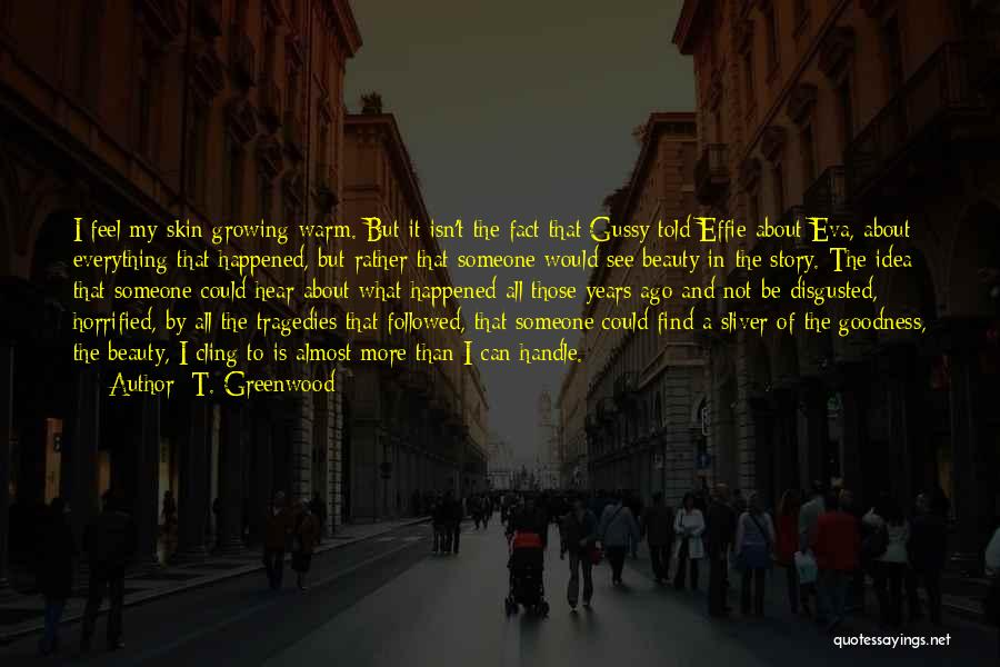 Effie Quotes By T. Greenwood