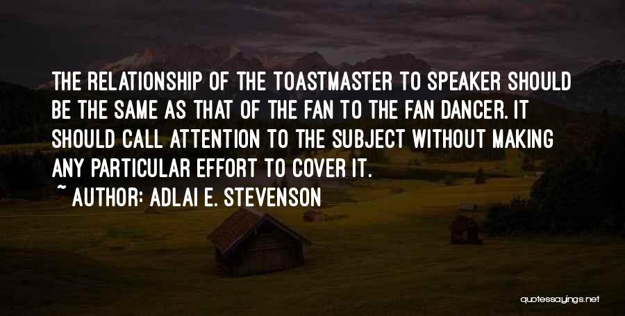 Effort For Relationship Quotes By Adlai E. Stevenson