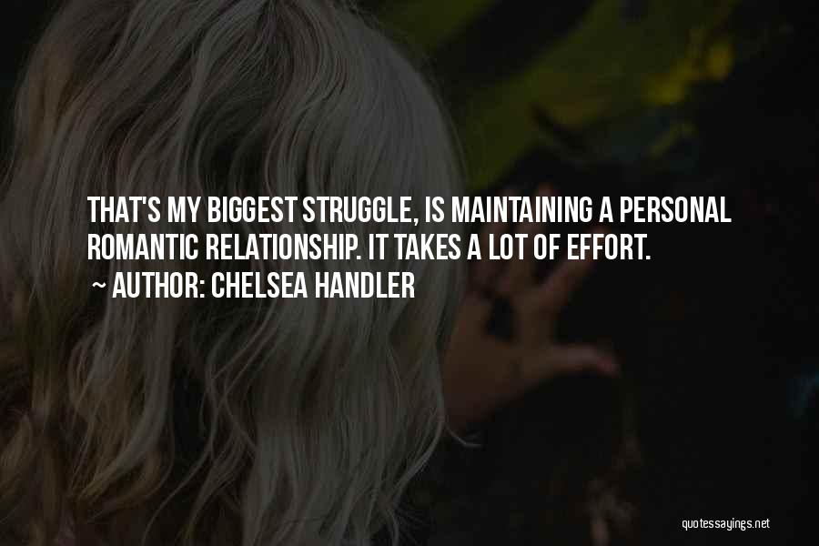Effort For Relationship Quotes By Chelsea Handler