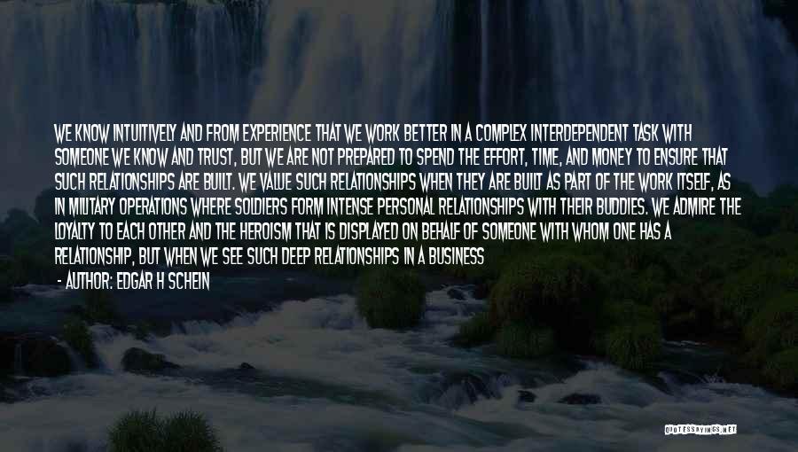 Effort For Relationship Quotes By Edgar H Schein