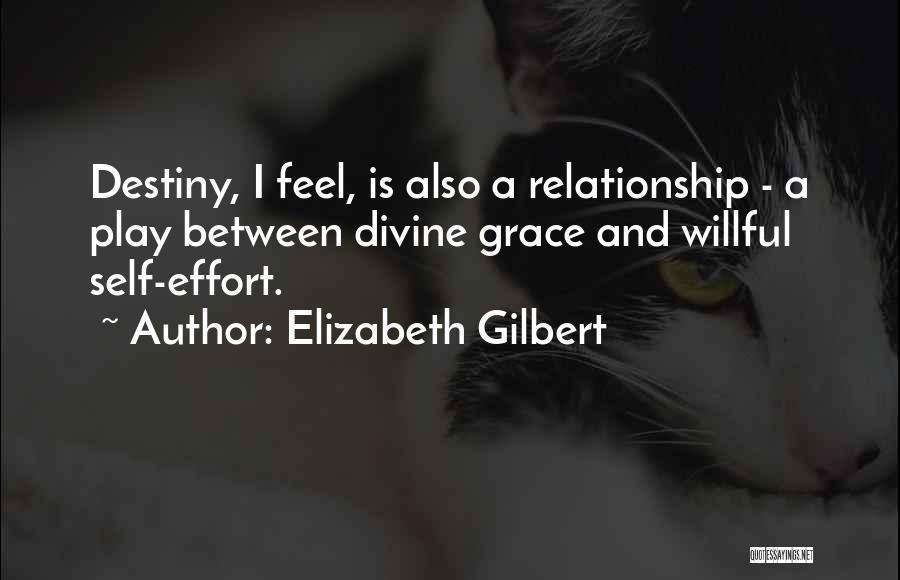 Effort For Relationship Quotes By Elizabeth Gilbert